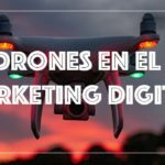 drones en el marketing digital