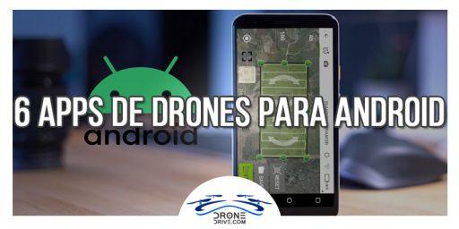 Las mejores 6 apps para drones de Android